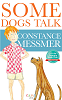 Some Dogs Talk by Constance Messmer