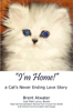 I'm Home: A Cat's Neverending Love Story by Brent Atwater
