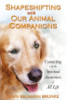 Shapeshifting with our Animal Companions by Dawn Baumann Brunke