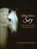 What Horses Say: How to Hear, Help and Heal Them by Anna Clemence Mews, Julie Dicker and Joanna Lumley