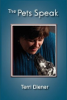 The Pets Speak by Terri Diener