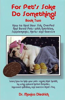 For Pet's Sake Do Something! Book Two: How to Heal Your Sick, Overfed and Bored Pets with Nutrition Supplements, Herbs and Exercise by Monica Diedrich