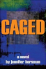 Caged by Jennifer Horsman