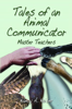 Tales of an Animal Communicator by Nancy A. Kaiser