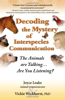 Decoding the Mystery of Interspecies Communication by Joyce Leake