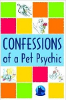 Confessions of a Pet Psychic by Sydney Lumer