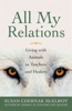 All My Relations: Living with Animals as Teachers and Healers by Susan Chernak McElroy