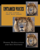 Untamed Voices: If you listen... they will speak by Debbie McGillivray and Sue Steffens