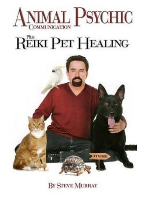Animal Psychic Communication and Reiki Pet Healing by Steve Murray