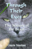 Through Their Eyes: The Nature of the Beast (Volume 1) by Gayle Nastasi