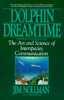 Dolphin Dreamtime by Jim Nollman
