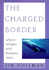The Charged Border by Jim Nollman