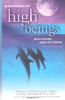 In the Presence of High Beings: What Dolphins Want You to Know by Bobbie Sandoz-Merrill