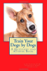 Train Your Dogs by Dogs by Cathy Seabrook