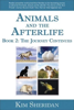 Animals and the Afterlife: Book 2 by Kim Sheridan