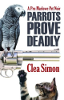 Parrots Prove Deadly by Clea Simon