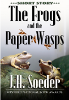 The Frogs and the Paper Wasps by J. H. Soeder