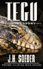 The Tegu by Jon Soeder