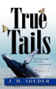 True Tails by Jon Soeder