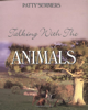 Talking With The Animals by Patty Summers