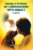 Amusing to Profound--My Conversations with Animals, I and II by Suzanne Ward