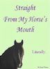 Straight From My Horse's Mouth by Fiona Watson