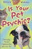 Is Your Pet Psychic: Developing Psychic Communication with Your Pet by Richard Webster