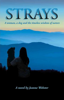 Strays: A Woman, a Dog & the Timeless Wisdom of Nature by Jeanne Webster