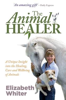 The Animal Healer by Elizabeth Whiter